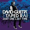 David Guetta feat. Taped Rai - Just One Last Time