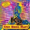 K2 - Der Berg Ruft