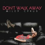 Miley Cyrus - Don't Walk Away