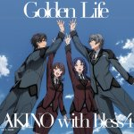 AKINO with bless4 - Golden Life (TV)