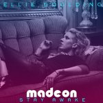 Ellie Goulding feat. Madeon - Stay Awake