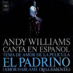 Andy Williams (El Padrino) - Amor, háblame dulcemente