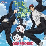 GRANRODEO - Punky Funky Love (TV)