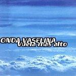 Onda Vaselina - Vuela más alto