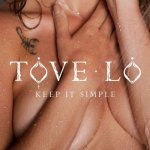 Tove Lo - Keep It Simple
