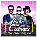 Chino y Nacho con Daddy Yankee - Andas en mi cabeza