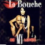 La Bouche - Be my lover (US Version)
