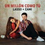 Lasso y Cami - Un millón como tú
