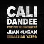 Cali y El Dandee con Juan Magán y Sebastián Yatra - Por fin te encontré