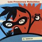 Los Fresones Rebeldes - Al amanecer