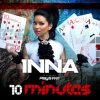 Inna feat. Play & Win - 10 minutes