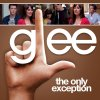 Glee - The Only Exception
