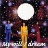 Dream - My Will