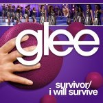 Glee - Survivor, I Will Survive